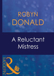 A Reluctant Mistress (Mills & Boon Modern)