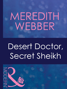 Desert Doctor, Secret Sheikh (Mills & Boon Modern) (Desert Doctors, Book 1)