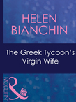 The Greek Tycoon's Virgin Wife (Mills & Boon Modern) (The Greek Tycoons, Book 26)