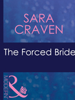 The Forced Bride (Mills & Boon Modern) (Wedlocked!, Book 62)