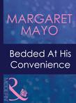 Bedded At His Convenience (Mills & Boon Modern) (Ruthless, Book 14)