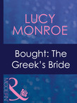 Bought: The Greek's Bride (Mills & Boon Modern) (Mediterranean Brides, Book 1)