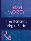 The Italian's Virgin Bride (Mills & Boon Modern) (Brides of Convenience, Book 2)
