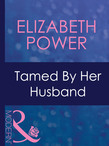 Tamed By Her Husband (Mills & Boon Modern) (Dinner at 8, Book 4)