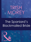 The Spaniard's Blackmailed Bride (Mills & Boon Modern) (Bedded by Blackmail, Book 17)