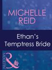 Ethan's Temptress Bride (Mills & Boon Modern) (Hot-Blooded Husbands, Book 2)