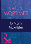To Marry Mcallister (Mills & Boon Modern) (Bachelor Cousins, Book 3)