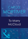 To Marry Mccloud (Mills & Boon Modern) (Bachelor Cousins, Book 2)