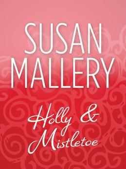 Holly And Mistletoe (Mills & Boon M&B)