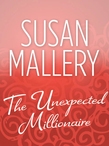 The Unexpected Millionaire (Mills & Boon M&B)