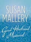 Good Husband Material (Mills & Boon M&B) (Hometown Heartbreakers, Book 7)