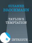 Taylor's Temptation (Mills & Boon Intrigue)