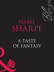 A Taste Of Fantasy (Mills & Boon Blaze) (One Last Fling, Book 3)