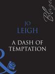 A Dash of Temptation (Mills & Boon Blaze) (One Last Fling, Book 2)