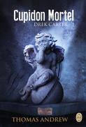 Drek Carter – Tome 1 - Cupidon Mortel