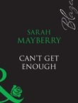 Can't Get Enough (Mills & Boon Blaze)