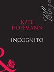 Incognito (Mills & Boon Blaze) (Forbidden Fantasies, Book 9)