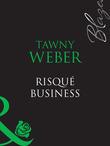 Risqué Business (Mills & Boon Blaze) (Blush, Book 5)