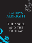 The Angel and the Outlaw (Mills & Boon Blaze)