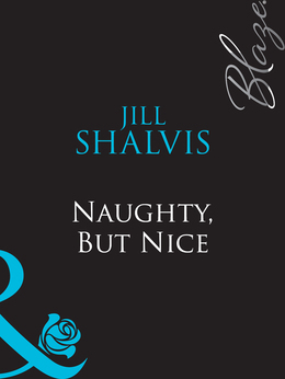 Naughty, But Nice (Mills & Boon Blaze)