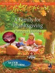 A Family for Thanksgiving (Mills & Boon Love Inspired) (After the Storm, Book 6)