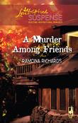 A Murder Among Friends (Mills & Boon Love Inspired)
