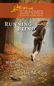 Running Blind (Mills & Boon Love Inspired) (Heroes for Hire, Book 3)