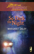 So Dark The Night (Mills & Boon Love Inspired)