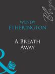 A Breath Away (Mills & Boon Blaze)