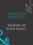 Talking in Your Sleep... (Mills & Boon Blaze)