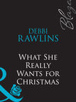 What She Really Wants for Christmas (Mills & Boon Blaze)