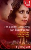 The Elliotts: Bedrooms Not Boardrooms!: Forbidden Merger (The Elliotts, Book 11) / The Expectant Executive (The Elliotts, Book 12) / Beyond the Boardroom (The Elliotts, Book 13) (Mills & Boon By Request)
