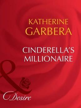 Cinderella's Millionaire (Mills & Boon Desire) (Dynasties: The Barones, Book 7)