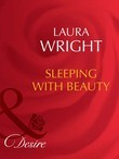 Sleeping With Beauty (Mills & Boon Desire)