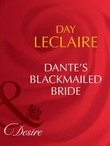 Dante's Blackmailed Bride (Mills & Boon Desire) (The Dante Legacy, Book 1)
