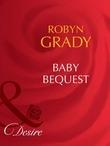 Baby Bequest (Mills & Boon Desire) (Billionaires and Babies, Book 5)
