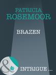 Brazen (Mills & Boon Intrigue) (The McKenna Legacy, Book 12)