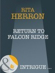 Return To Falcon Ridge (Mills & Boon Intrigue) (Eclipse, Book 18)
