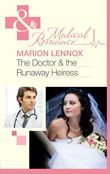 The Doctor & the Runaway Heiress (Mills & Boon Medical)