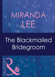 The Blackmailed Bridegroom (Mills & Boon Modern) (Latin Lovers, Book 1)