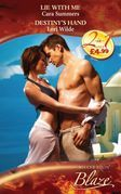Lie With Me / Destiny's Hand: Lie With Me (Lust in Translation, Book 5) / Destiny's Hand (The White Star, Book 6) (Mills & Boon Blaze)