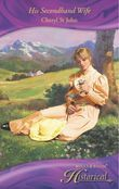 His Secondhand Wife (Mills & Boon Historical)
