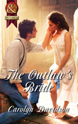The Outlaw's Bride (Mills & Boon Superhistorical)