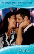 The Single Dad's New-Year Bride (Mills & Boon Medical) (Brisbane General Hospital, Book 3)