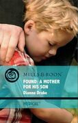 Found: A Mother for His Son (Mills & Boon Medical)