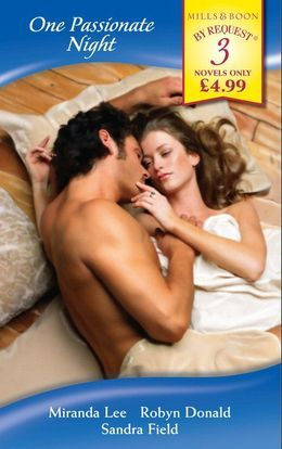 One Passionate Night: His Bride for One Night / One Night at Parenga / His One-Night Mistress (Mills & Boon By Request)