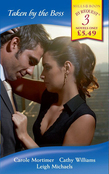 Taken by the Boss: His Very Personal Assistant / In the Banker's Bed / The Takeover Bid (Mills & Boon By Request)