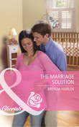 The Marriage Solution (Mills & Boon Cherish)
