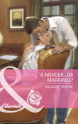 A Merger...or Marriage? (Mills & Boon Cherish) (The Wilder Family, Book 6)