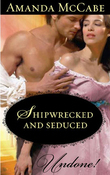 Shipwrecked and Seduced (Mills & Boon Historical Undone)